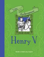 Tales from Shakespeare... Henry V - Timothy Knapman