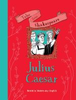 Tales from Shakespeare... Julius Caesar - Timothy Knapman