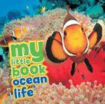 My Little Book of Ocean Life - Camilla de le Bedoyere
