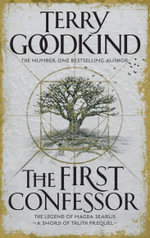 The First Confessor : A Sword of Truth Prequel - Terry Goodkind