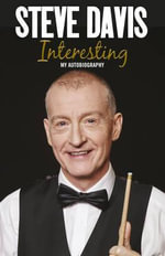 Interesting : My Autobiography - Steve Davis
