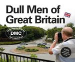 Dull Men of Great Britain : Celebrating the Ordinary - No Author Details
