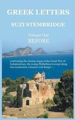 Greek Letters, Volume One : Before - Suzi Stembridge