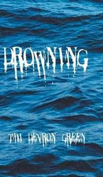Drowning - Tim Devron Green