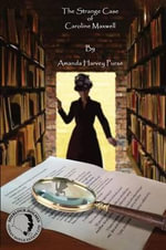 The Strange Case of Caroline Maxwell - Amanda Harvey Purse