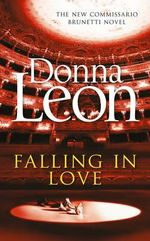 Falling in Love : A Commissario Guido Brunetti Mystery : Book 24 - Donna Leon