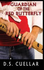 Guardian of the Red Butterfly - D S Cuellar