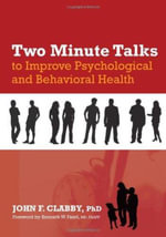 Two Minute Talks to Improve Psychological and Behavioral Health - John F Clabby