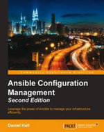 Ansible Configuration Management - Second Edition - Hall   Daniel