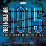 First World War: 1915 : Voices from the BBC Archives - Mark Jones
