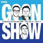 The Goon Show, Compendium 10: Series 9, Part 1 : The Classic BBC Radio Comedy Series - Spike Milligan