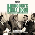 Hancock's Half Hour: Series 3 : Ten Episodes of the Classic BBC Radio Comedy Series - Ray Galton