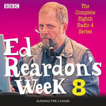 Ed Reardon's Week: Series 8 : Six Episodes of the BBC Radio 4 Sitcom - Christopher Douglas