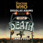 Doctor Who: City of Death : A 4th Doctor Novelisation - Douglas Adams