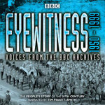 Eyewitness: 1950-1999 : Voices from the BBC Archives - Joanna Bourke