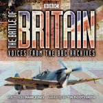 The Battle of Britain : Voices from the BBC Archives - Mark Jones