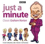 Just a Minute: Graham Norton Classics : Four Episodes of the Popular BBC Radio 4 Comedy Series - BBC Audiobooks Ltd