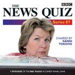 The News Quiz: Series 87 : 8 Episodes of the BBC Radio 4 Comedy Quiz - BBC