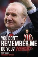 You Don't Remember Me, Do You? : The Autobiography of Terry Conroy - Terry Conroy