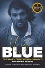 Moody Blue : The Story of Mysterious Marco - Marco Negri
