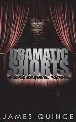 Dramatic Shorts : Volume One