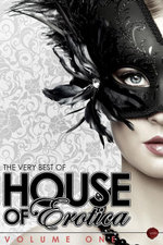 The Very Best of House of Erotica : Volume 1 - Annabeth Leong