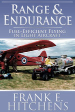 Range & Endurance : Fuel-Efficient Flying in Light Aircraft - Frank Hitchens