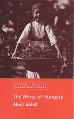 The Wines of Hungary - Alex Liddell
