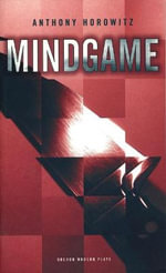 Mindgame : MODERN PLAYWRIGHTS - Anthony Horowitz