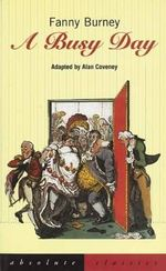 A Busy Day : Absolute Classics - Fanny Burney