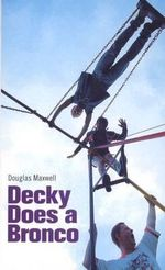 Decky Does a Bronco : Oberon Modern Plays - Douglas Maxwell