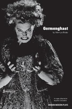 Gormenghast : Adapted from the Mervyn Peake's Trilogy of Novels - John Constable