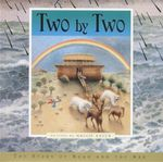 Two by Two : The Story of Noah and the Ark - Emily Hawkins