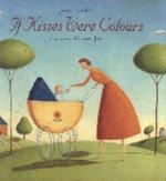 If Kisses Were Colours - Janet Lawler