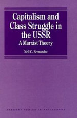 Capitalism and Class Struggle in the USSR : A Marxist Theory - Neil C. Fernandez