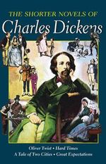 The Shorter Novels of Charles Dickens - Charles Dickens