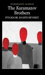 The Karamazov Brothers : Wordsworth Classics - Fyodor Dostoyevsky