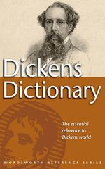 Dickens Dictionary : The Essential Reference to Dickens' World