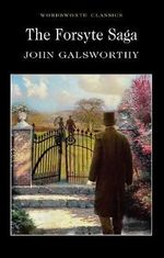 The Forsyte Saga : Wordsworth Classics - John Galsworthy