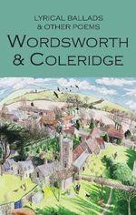 Lyrical Ballads & Other Poems - William Wordsworth