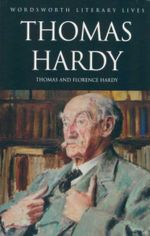 Thomas Hardy : Wordsworth Literary Lives - Florence Hardy