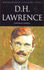 D.H. Lawrence : The Savage Pilgrim : Wordsworth Literary Lives - Catherine Carswell