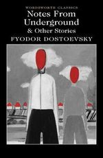 Notes from Underground & Other Stories : Wordsworth Classics - Fyodor Dostoevsky