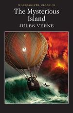 The Mysterious Island : Wordsworth Classics - Jules Verne