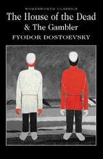 The House of the Dead / the Gambler - Fyodor Dostoyevsky