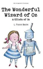 The Wonderful Wizard of Oz & Glinda of Oz : Wordsworth Children's Classics - L. Frank Baum
