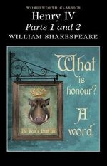 Henry IV : Parts 1 & 2 - William Shakespeare