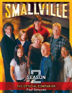 Smallville: Season 2 : The Official Companion - Paul Simpson