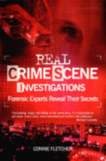 Real Crime Scene Investigations : True-life Experts Reveal the Evidence Behind Their Most Challenging Cases - Connie Fletcher