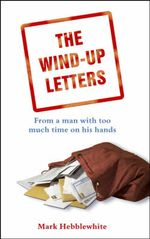 The Wind-Up Letters : From a Man with Too Much Time on His Hands - Mark Hebblewhite